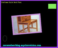 Craftsman Style Desk Plans 121724 - Woodworking Plans and Projects!