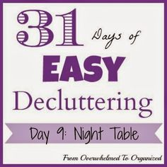 From Overwhelmed to Organized: Day 9: Night Table {31 Days of Easy Decluttering} #31DaysEasyDecluttering
