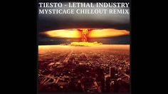 Tiesto - Lethal Industry (Mysticage Chillout Remix)
