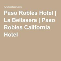 Paso Robles Hotel | La Bellasera | Paso Robles California Hotel