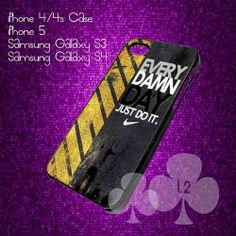 Every Damn Day Just DO It for iPhone 4/4s/5/5s/5c, Samsung Galaxy s3/s4 case