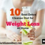 Detox Diet : 10 Best Detox Cleanse Diet for Weight Loss At Home