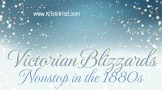 Victorian Blizzards, Nonstop in the 1880s. For The Long Winter by Laura Ingalls Wilder