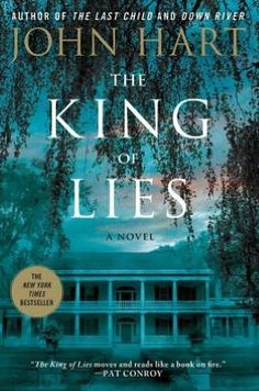 The King of Lies by John Hart.  This is my first time reading Hart.  The King of Lies is one of those books that's impossible to put down.  It's like a book on fire.  This was Hart's  2006 debut novel and it's a legal thriller of the first degree.  I can't wait to read his other books.