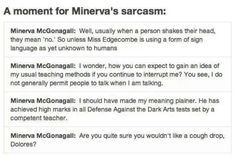 A moment for McGonagall's sarcasm...