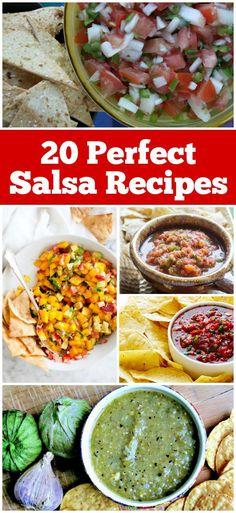 20 Perfect Salsa Recipes: Salsa Fresca, Restaurant-Style Salsa, Fruit Salsa, Tomatillo Salsa and many more!