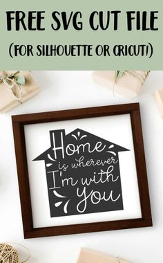 Free 'Home is Wherever I'm with You' SVG Cut File for Silhouette Portrait or Cameo and Cricut Explore or Maker - http://cuttingforbusiness.com/2018/02/02/free-home-svg-cut-file/