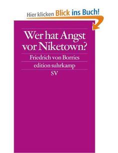 Wer hat Angst vor Niketown: Nike-Urbanismus, Branding und die Markenstadt von morgen (edition suhrkamp