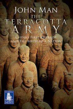 The Terracotta Army: China's First Emperor & the Birth of a Nation by John Man