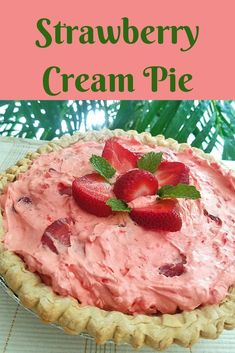 Strawberry Cream Pie - What's Cookin Italian Style Cuisine - Torten Strawberry Cream Pies, Strawberries And Cream, Strawberry Recipes, Strawberry Jello, Köstliche Desserts, Dessert Recipes, Top Recipes, Family Recipes, Plated Desserts