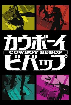 Cowboy Bebop possibly the best anime ever created