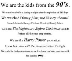 "90's kids! yes love it.. you the part that says ""we liked Nightmare before Christmas before all the emo crap"" makes me think of Hipters..haha"