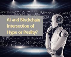 AI and Blockchain — Intersection of Hype or Reality?