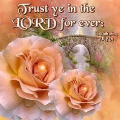 ISAIAH - Trust ye in the Lord forever; for the Lord Jehovah is Everlasting strength. Bible Scriptures, Bible Quotes, Isaiah 26 4, He Is Lord, Jesus Loves Us, King James Bible Verses, Christian Religions, Healing Words, My Jesus