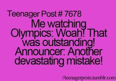 Me watching the Olymics… I think it's cool but apparently it wasn't .. lol ..