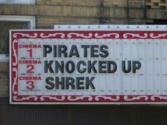 Pirates Knocked Up Shrek, funny store signs, fun advertisements, ads, worst ever, bad, misspelled, wrong, fail, stupid, wtf, bad product names, funny names, funny people, wrong place wrong time,