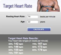 My target heart rate - http://www.sparkpeople.com/resource/calculator_target.asp