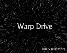 Warp Drive – Warp Drive / Starfield Effect jQuery Plugin #HTML5 #canvas #jQuery #starfield #warpdrive #effect