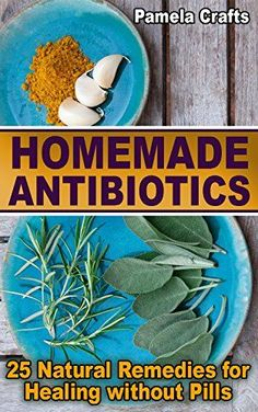 Homemade Antibiotics: 25 Natural Remedies for Healing without Pills by Pamela Crafts [This is a Kindle Unlimited Book] Healing Herbs, Medicinal Plants, Holistic Healing, Natural Health Remedies, Herbal Remedies, Natural Cures, Natural Medicine, Herbal Medicine, Cold Medicine