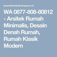 WA 0877-808-80812 - Arsitek Rumah Minimalis, Desain Denah Rumah, Rumah Klasik Modern