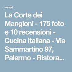 La Corte dei Mangioni - 175 foto e 10 recensioni - Cucina italiana - Via Sammartino 97, Palermo - Ristorante - Recensioni - Numero di telefono - Yelp