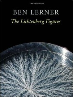 """Read """"The Lichtenberg Figures"""" by Ben Lerner available from Rakuten Kobo. The Lichtenberg Figures, winner of the Hayden Carruth Award, is an unconventional sonnet sequence that interrogates the . Lichtenberg Figures, Baker And Taylor, Book Annotation, Lang Leav, Birth And Death, Abstract Nature, Book Aesthetic, Poetry Books, Reno"""