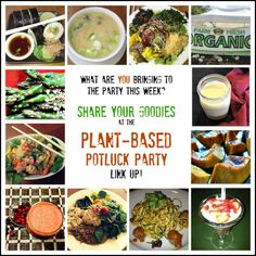 Share the Food & Fun at the Plant Based Potluck Party Link Up #24