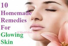 Skin care tips and ideas : 10 Homemade Remedies For Glowing Skin
