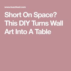 Short On Space? This DIY Turns Wall Art Into A Table