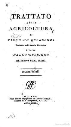 Trattato della agricoltura, Volume 1  Di Pietro de' Crescenzi