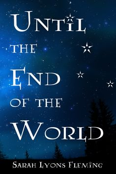 Until The End of the World -Sarah Lyons Fleming