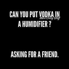 28 Plain Hilarious Quotes - Sarcasm Meme - Sarcasm Meme ideas - Asking for a friend. The post 28 Plain Hilarious Quotes appeared first on Gag Dad. Funny Shit, Haha Funny, Funny Memes, Funny Stuff, Funny Comebacks, Funny Alcohol Quotes, Funny Drinking Memes, Alcohol Jokes, Hilarious Jokes