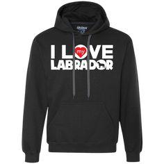 I Love My Labrador - Heavyweight Pullover Fleece Sweatshirt #labradorretriever