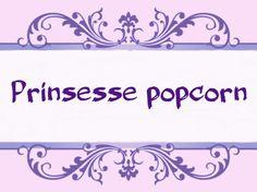 Bursdag - Prinsessepopcorn - Idebank for småbarnsforeldreIdebank for småbarnsforeldre