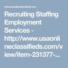 Recruiting Staffing Employment Services - http://www.usaonlineclassifieds.com/view/item-231377-Get-Consulting-and-Recruitment-Solutions.html