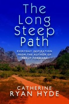 Catherine Ryan Hyde - The Long, Steep Path