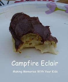 Campfire Eclairs: Place cresent roll dough on a roasting stick... be patient. It takes longer than a marshmallow. Slide the cooked dough off the stick and fill with chocolate, marshmallows or pudding. top with chocolate frostin.