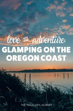 Love & Adventure: Glamping on the Oregon Coast - The Traveler's Journey