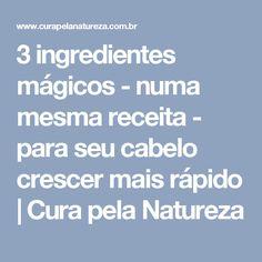 3 ingredientes mágicos - numa mesma receita - para seu cabelo crescer mais rápido | Cura pela Natureza