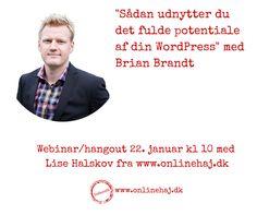 I hangoutet her får du masser af tips fra Brian Brandt om WordPress - sikkerhed, SEO, backup, osv. Tilmeld dig ved at klikke på linket