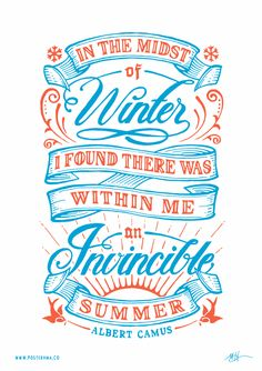 Inspirational quotes: Albert Camus Invincible Summer poster, a perfect marriage of New & Old School typography. Calligraphy Letters, Typography Letters, Typography Quotes, Typography Poster, Summer Typography, Christmas Typography, Japanese Typography, Types Of Lettering, Lettering Design