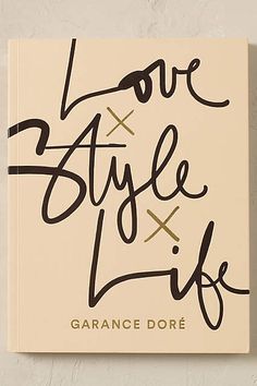 Anthropologie EU Love X Style X Life. Part-style guide, part-visual diary, this charming read features the stories, photographs and illustrations of beloved fashion A-lister Garance Dore.