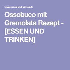 Ossobuco mit Gremolata Rezept - [ESSEN UND TRINKEN]