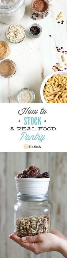 How to stock a real food pantry. Learn the top foods you should stock in your pantry to cook and enjoy healthy, real foods and ditch the processed junk! This guide is so practical and easy to follow. Very doable for a family! http://livesimply.me/2015/03/