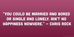 chris rock quote 24 Funny Quotes About Being Single