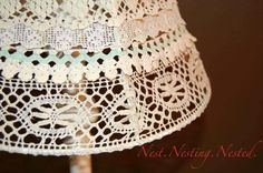 Lampshade made with several different laces at http://homeandgarden.craftgossip.com/lampshade-from-vintage-lace/