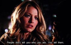 """People don't tell you who you are. You tell them"" gossip girl quotes 