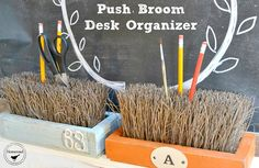 Use a new distressed push broom to create an office organizer