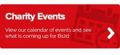 Charity Events - View our calendar of events and see what is coming up for B12d