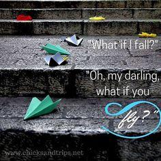 E se cado? Oh, tesoro... E se voli?